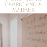 pinterest pin for making a sign using fabric and a marker